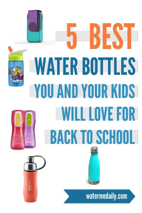 5 Best Water Bottles You And Your Kids Will Love For Back To